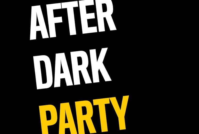 advertisement for the After Dark Party