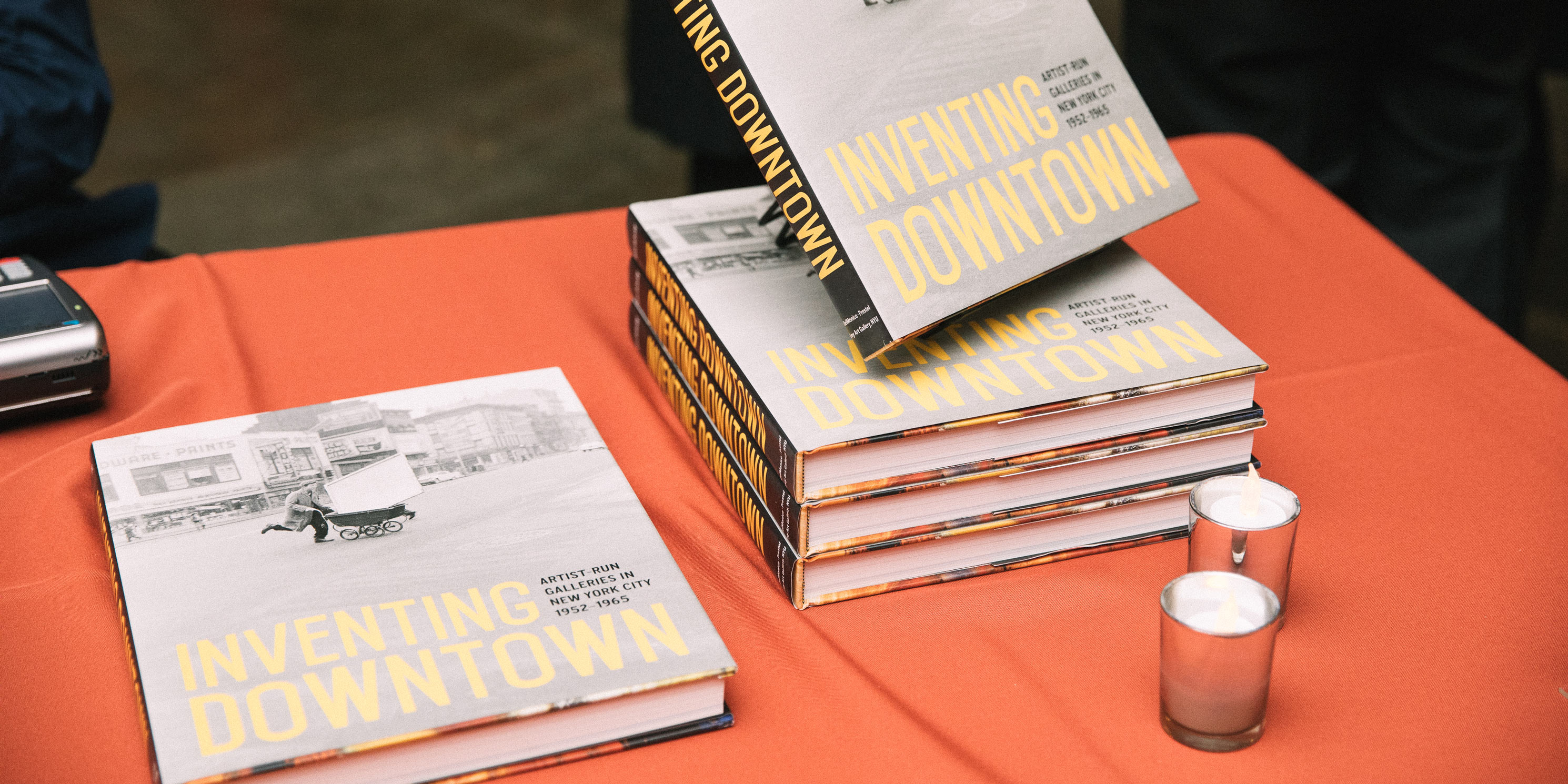 Inventing Downtown: Artist–Run Galleries in New York City, 1952-1965, by Melissa Rachleff displayed on table